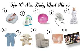 13 Newborn Essentials Baby Must by Top 10 Must Haves For Baby
