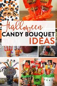 candy basket ideas candy bouquet ideas the bewitchin kitchen
