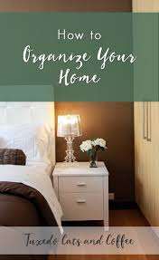 organize your home how to organize your home on a budget tuxedo cats and coffee
