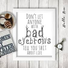 wedding quotes etsy don t let anyone with bad eyebrows tell you about