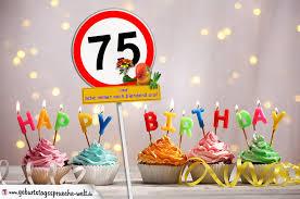 geburtstagssprüche zum 75 geburtstag 75 geburtstag geburtstagswünsche mit schild und alter auf karte