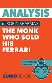 the monk who sold his review analysis of robin sharma s the monk who sold his with key