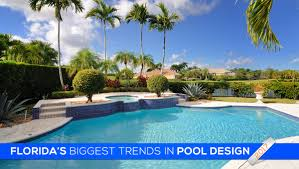 florida u0027s biggest trends in pool design for 2017 pools palm