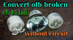 how to convert to led lights convert old broken cfl to led light without make circuit youtube