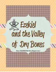 bible fun for kids cathy u0027s corner ezekiel and the valley of the