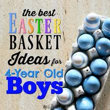 best easter basket the best easter basket ideas for 4 year boys mba sahm