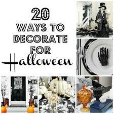 20 Elegant Halloween Decorating Ideas Twenty Ways To Decorate For Halloween Thistlewood Farm