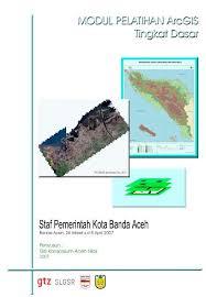 Tutorial Arcgis Pdf Indonesia | kaswanto s blog modul pelatihan arcgis tingkat dasar kaswanto s blog