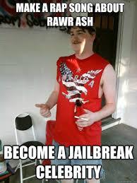 Jailbreak Meme - make a rap song about rawr ash become a jailbreak celebrity