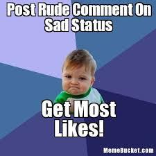 Status Meme - post rude comment on sad status create your own meme