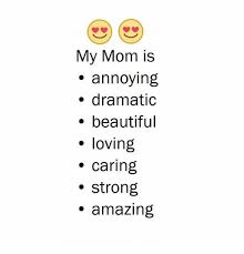 Annoying Mom Meme - 25 best memes about my mom is annoying my mom is annoying memes