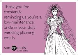 Funny Wedding Memes - 11 someecards that totally sum up wedding planning funny memes
