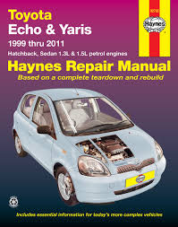 toyota echo yaris automotive repair manual 1999 2011 haynes