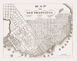 Map Of San Francisco by Defining San Francisco How Our City Became A City Part Ii