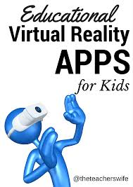 educational vr virtual reality apps for kids to try virtual