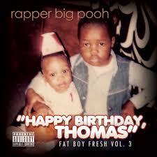 Boy Photo Album Fat Boy Fresh Vol 3 Happy Birthday Thomas Rapper Big Pooh