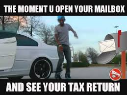 Tax Refund Meme - the moment you open your mailbox and see your tax return youtube