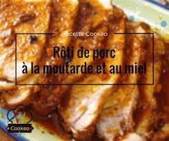 cuisiner roti de porc rôti de porc à la moutarde et au miel recette cookeo