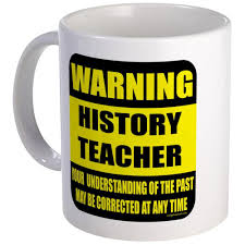 cafepress warning history teacher sign unique coffee mug 11oz