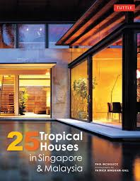 25 tropical houses in singapore and malaysia book by paul