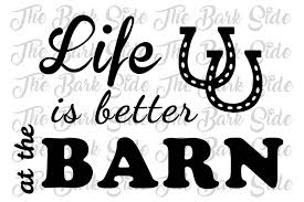 12x18 vinyl decal only life is better at the barn wall decor pet