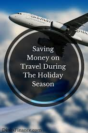 saving money on travel during the season saving money and
