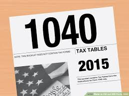 Irs 2015 Tax Tables How To Fill Out Irs Form 1040 With Form Wikihow