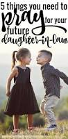 best 25 daughter in law ideas on pinterest daughter in law