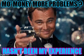 Money Problems Meme - 17 funny mo money meme that make you laugh greetyhunt