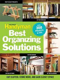 Organizing Store The Family Handyman U0027s Best Organizing Solutions Cut Clutter