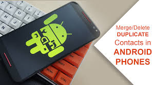 merge delete duplicate contacts in android phones