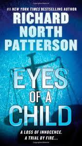 eyes of a child richard north patterson 9780312381622 amazon