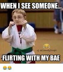 Bae Meme - wheni see someone la ecomedy snaps flirting with my bae bae