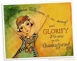 glorify him with thanksgiving karla s korner