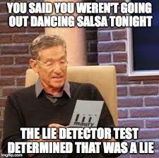 Salsa Dancing Meme - maury lie detector meme imgflip