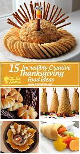 thanksgiving food list 15 creative food ideas for a fabulous