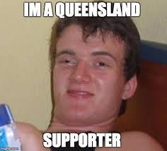 Queensland Memes - 10 guy meme imgflip