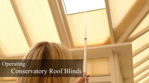operating conservatory roof blinds youtube