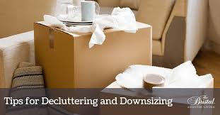 downsizing tips tips for decluttering and downsizing the bristal