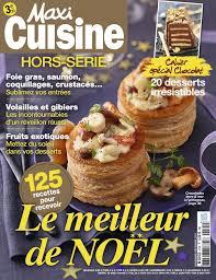 recettes maxi cuisine maxi cuisine hors serie n 21 du 30 octobre 2017 à télécharger sur