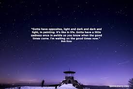 Light And Dark Quotes Gotta Have Opposites Light And Dark And Dark And Quotesberry