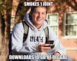 Reggae Meme - smokes 1 joint downloads 10 gb of reggae college freshman