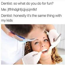 Funny Dental Memes - pictures of a dentist group 50