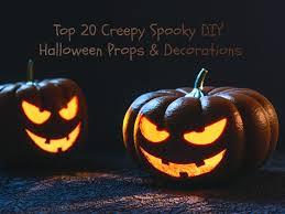 top 20 creepy spooky homemade halloween props