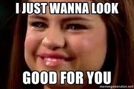 Selena Gomez Meme - i just wanna look good for you selena gomez crying face meme