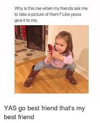 My Best Friend Meme - 25 best memes about thats my best friend thats my best