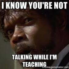 Talking In Memes - image result for talking in class memes school memes pinterest