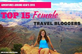 travel blogs images 2015 39 s top 15 female travel blogs adventures around asia jpg