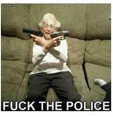 Fuck The Police Meme - evilmilk com fuck the police fuck the police meme on esmemes com