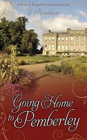 pride and prejudice pemberley going home to pemberley a pride prejudice continuation by e bradshaw